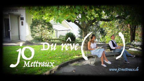jO Mettraux - Du Rêve